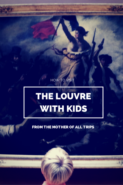 How to Visit the Louvre with Kids