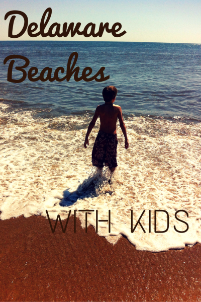 Delaware Beaches with kids