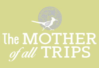 The Mother of all Trips