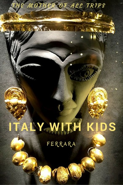Italy with kids Ferrara